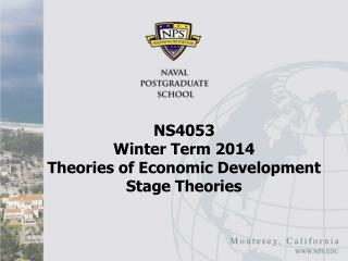 NS4053  Winter Term 2014 Theories of Economic Development Stage Theories