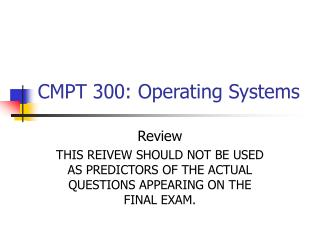 CMPT 300: Operating Systems