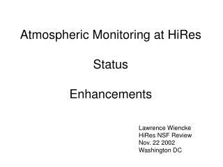 Atmospheric Monitoring at HiRes Status Enhancements