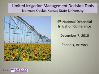 Limited Irrigation  Management Decision Tools Norman Klocke, Kansas State University