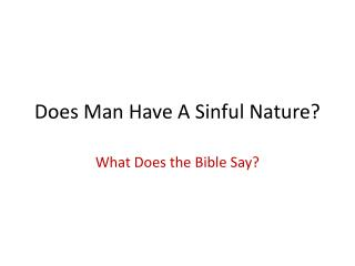 Does Man Have A Sinful Nature?