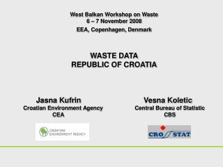 West Balkan Workshop on Waste 6 � 7 November 2008 EEA, Copenhagen, Denmark WASTE DATA