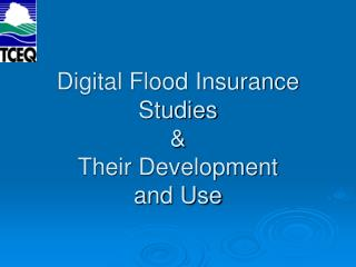 Digital Flood Insurance Studies  & Their Development  and Use