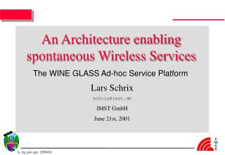 An Architecture enabling spontaneous Wireless Services