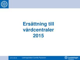 Ersättning till vårdcentraler 2015