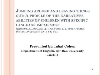 Presented by:  Inbal  Cohen    Department of English, Bar- Ilan University Jan 2011