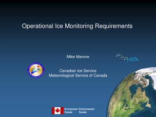 Operational Ice Monitoring Requirements
