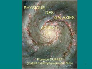 PHYSIQUE                     DES                             GALAXIES