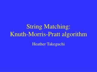 String Matching:  Knuth-Morris-Pratt algorithm