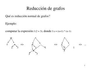 Reducci ó n de grafos