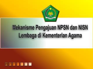 Mekanisme Pengajuan NPSN  dan  NISN Lembaga di Kementerian Agama