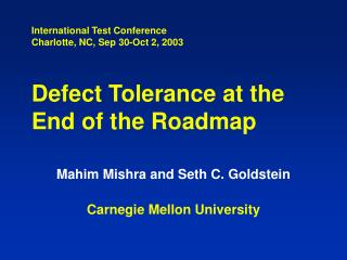 Mahim Mishra and Seth C. Goldstein Carnegie Mellon University