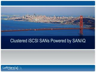 Clustered iSCSI SANs Powered by SAN/iQ