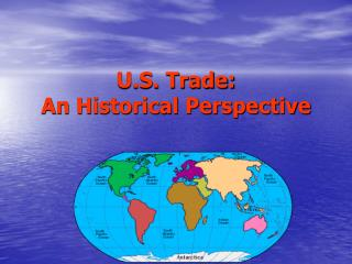 U.S. Trade: An Historical Perspective