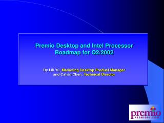 Premio Desktop and Intel Processor Roadmap for Q2/2002