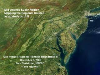 Mid-Atlantic Regional Planning Roundtable III December 8, 2006 Tom Christoffel, NSVRC