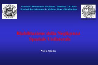 Riabilitazione della Negligenza Spaziale Unilaterale Nicola Smania