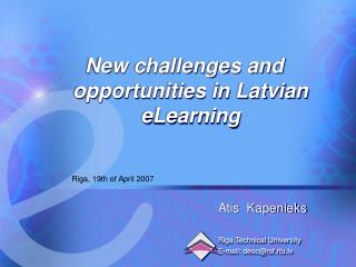 New challenges and opportunities in Latvian eLearning