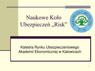 """Naukowe Koło Ubezpieczeń """"Risk"""""""