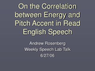 On the Correlation between Energy and Pitch Accent in Read English Speech