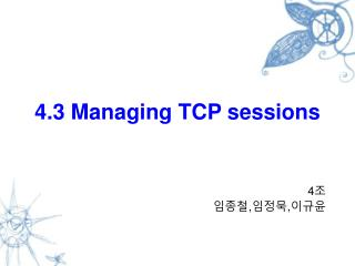 4.3 Managing TCP sessions