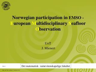 Norwegian participation in  EMSO -  E uropean  M ultidisciplinary  S eafloor  O bservation