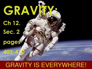 GRAVITY:  Ch 12.  Sec. 2 pages  403-410