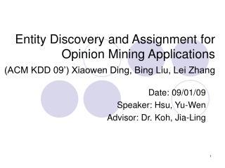 Date: 09/01/09 Speaker: Hsu, Yu-Wen  Advisor: Dr. Koh, Jia-Ling