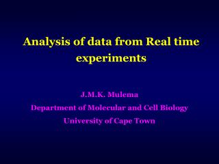 Analysis of data from Real time experiments