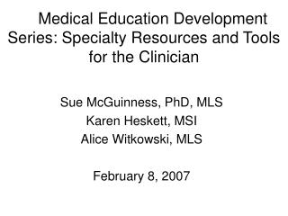 Medical Education Development Series: Specialty Resources and Tools for the Clinician