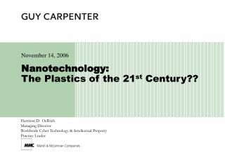 Nanotechnology: The Plastics of the 21 st  Century??