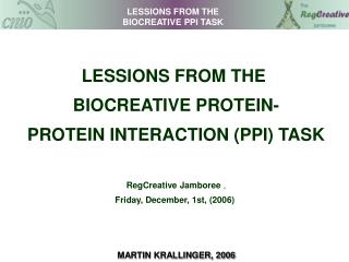 LESSIONS FROM THE  BIOCREATIVE PROTEIN- PROTEIN INTERACTION (PPI) TASK RegCreative Jamboree  ,