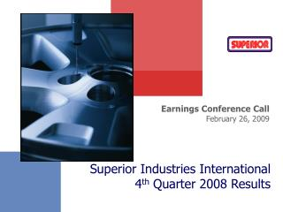 Superior Industries International 4 th  Quarter 2008 Results