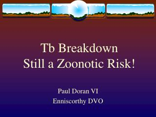 Tb Breakdown Still a Zoonotic Risk!