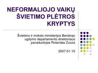 NEFORMALIOJO VAIKŲ ŠVIETIMO PLĖTROS KRYPTYS
