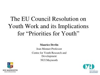"The EU Council Resolution on Youth Work and its Implications for ""Priorities for Youth"""
