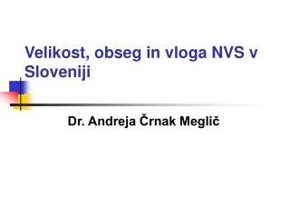Velikost, obseg in vloga NVS v Sloveniji