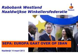 SEPA:  Europa  gaat  over op IBAN