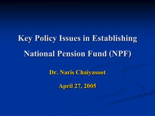 Key Policy Issues in Establishing National Pension Fund (NPF)