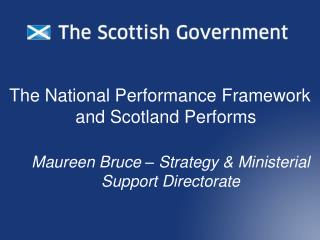 The National Performance Framework and Scotland Performs