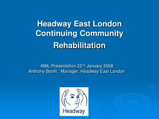 Headway East London  Continuing Community Rehabilitation