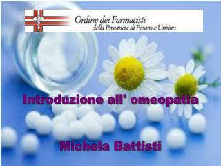 Introduzione all' omeopatia Michela Battisti