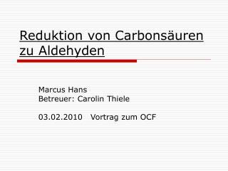 Reduktion von Carbons uren zu Aldehyden