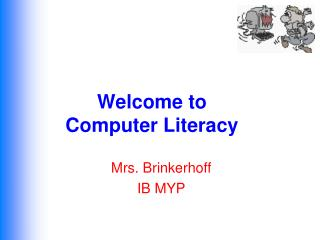 Welcome to  Computer Literacy