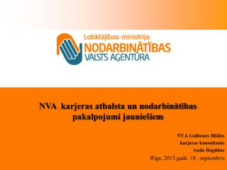 NVA Gulbenes filiāles karjeras konsultante Anda Bogdāne Rīga, 2013.gada  18 . septembris