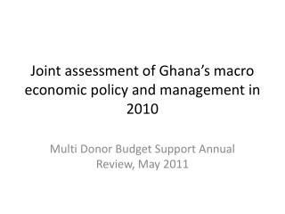 Joint assessment of Ghana's macro economic policy and management in 2010