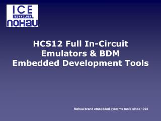 HCS12 Full In-Circuit Emulators  BDM  Embedded Development Tools