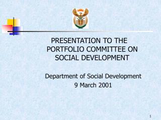PRESENTATION TO THE  PORTFOLIO COMMITTEE ON  SOCIAL DEVELOPMENT Department of Social Development