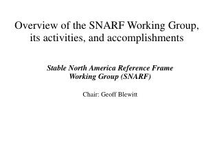Overview of the SNARF Working Group, its activities, and accomplishments