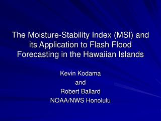 Kevin Kodama and  Robert Ballard NOAA/NWS Honolulu
